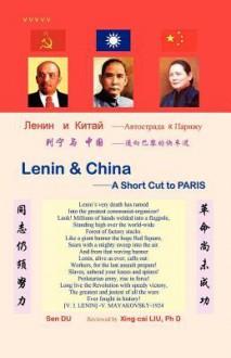 Lenin & China- A Short Cut to Paris - Sen Du