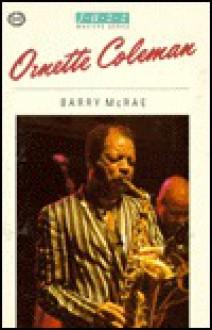 Ornette Coleman - Barry McRae