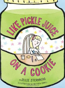 Like Pickle Juice on a Cookie - Julie Sternberg, Matthew Cordell