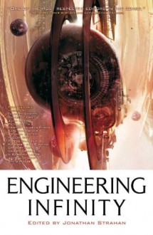 Engineering Infinity (The Infinity Project Book 1) - Charles Stross,Gwyneth Jones,John Barnes,Hannu Rajaniemi,Stephen Baxter,Kristine Kathryn Rusch,John C. Wright,Karl Schroeder,Robert Reed,Jonathan Strahan