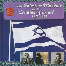 The Palestine Mandate And The Creation Of Israel, 1920 1949 (The Making Of The Middle East) - Alan H. Luxenberg