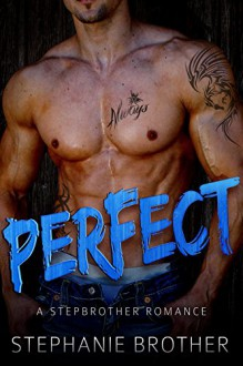 PERFECT: A Stepbrother Romance - Stephanie Brother