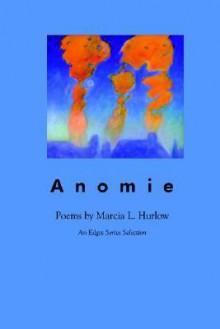 Anomie - Marcia L. Hurlow