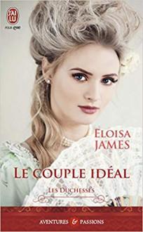 Le couple idéal - Eloisa James, Catherine Berthet