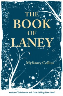 The Book of Laney - Myfanwy Collins