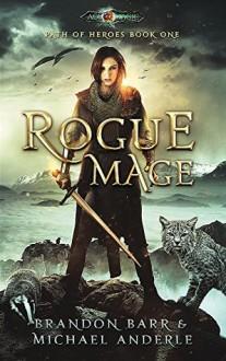 Rogue Mage - Brandon Barr,Michael Anderle