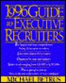 1996 Guide to Executive Recruiters - Michael Betrus