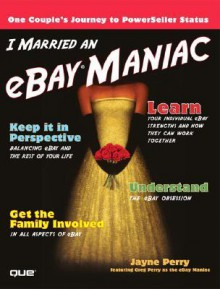 I Married an Ebay Maniac - Jayne Perry