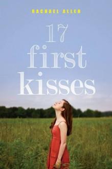 17 First Kisses - Rachael Allen