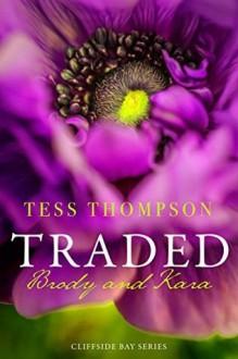 Traded: Brody and Kara - Tess Thompson