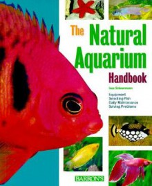 The Natural Aquarium Handbook - Ines Scheurmann