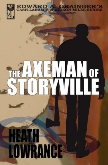 The Axeman of Storyville(Cash Laramie & Gideon Miles) - Heath Lowrance