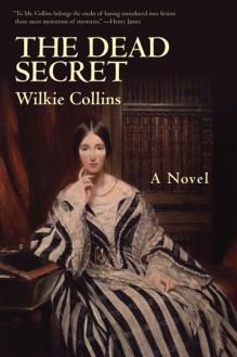 The Dead Secret - Wilkie Collins