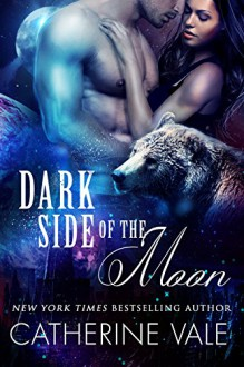 Dark Side Of The Moon (BBW Paranormal Were-Bear Shifter Sci-Fi Romance) - Catherine Vale