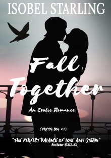 Fall Together: (2nd Edition) (Pretty Boy Book 1) - Isobel Starling