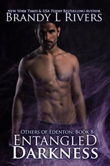 Entangled Darkness (Others of Edenton Book 8) - Brandy L. Rivers,Kathy Lapeyre