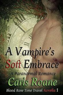 A Vampire's Soft Embrace - Caris Roane