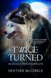 Twice Turned - Heather McCorkle