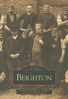 Beighton (Images of England)(Archive Photographs S.) - Leonard Widdowson, Julia E. Siddons