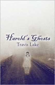 Harold's Ghosts - Travis Lake