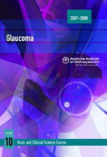 2007-2008 Basic and Clinical Science Course Section 10: Glaucoma - Steven T. Simmons