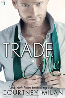 Trade Me (Cyclone) (Volume 1) - Courtney Milan