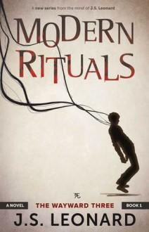 Modern Rituals - J.S. Leonard