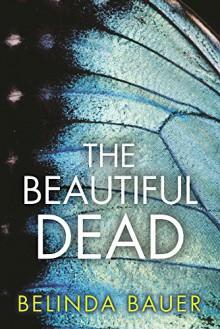 The Beautiful Dead - Belinda Bauer
