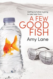 A Few Good Fish - Amy Lane