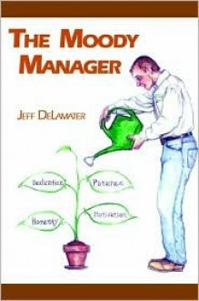 The Moody Manager - Jeff DeLamater