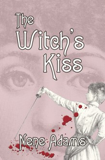 The Witch's Kiss - Nene Adams