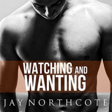 Watching and Wanting - Jay Northcote,Lewis Carter