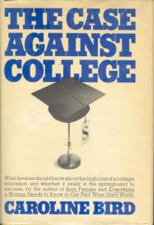 The Case Against College - Caroline Bird