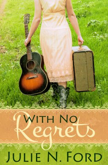 With No Regrets - Julie N. Ford