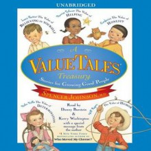 A ValueTales Treasury: Growing Good People One Story at a Time (Audio) - Spencer Johnson, Daniel Burstein, Kerry Washington