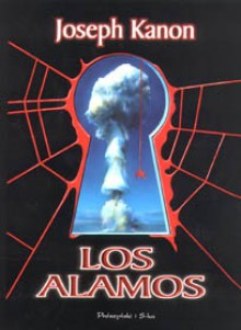 Los Alamos - Joseph Kanon