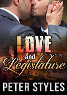 Love and Legislature - Peter Styles