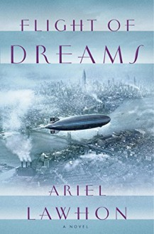 Flight of Dreams - Ariel Lawhon