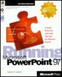 Running Microsoft PowerPoint 97 - Stephen W. Sagman