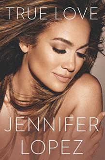 True Love - Jennifer Lopez