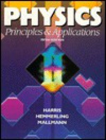 Physics: Principles and Applications - Norman C. Harris, Edwin M. Hemmerling