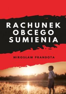 Rachunek obcego sumienia - Mirosław Prandota