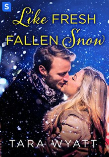 Like Fresh Fallen Snow (The Graysons) - Tara Wyatt