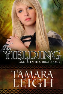 The Yielding - Tamara Leigh