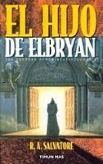 El Hijo de Elbryan (Las Guerras Demoníacas, #6) - R.A. Salvatore