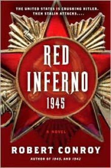 Red Inferno: 1945 - Robert Conroy