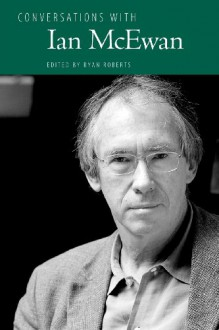 Conversations with Ian McEwan (Literary Conversations) -