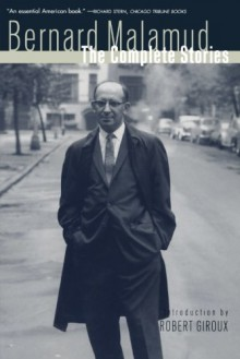 The Complete Stories - Bernard Malamud, Robert Giroux