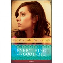 Everything Was Good-bye - Gurjinder Basran