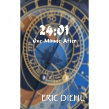 24:01 One Minute After (Free at Smashwords.com) - Eric Diehl